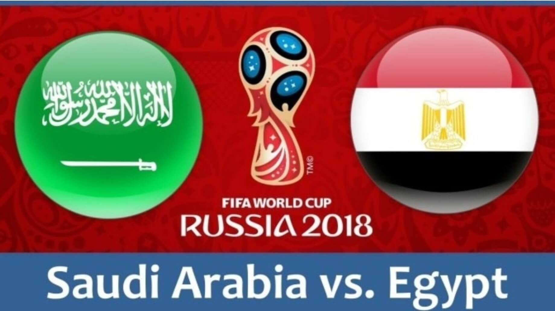 FIFA बुहुम काप 2018, सावदि आराबिया vs इजिप नायबिजिरनाय
